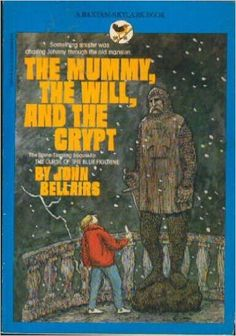 The Mummy, The Will, and The Crypt: John Bellairs: 9780553154986: Amazon.com: Books