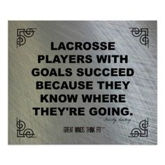 1000 images about lacrosse quotes on pinterest lacrosse