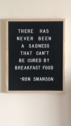 Favorite Things: Vol. XI there has never been a sadness that cant be cured by breakfast food -ron swanson funny parks and rec letter board quote Felt Letter Board, Felt Letters, Badass Quotes, Funny Quotes, Funny Humor, Word Board, Quote Board, Message Board, The Words