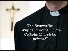 Why Women In the Catholic Church Can't Be Priests - YouTube