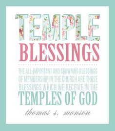 "This quote came from the talk from President Monson titled, ""The Holy Temple - A Beacon to the World""."