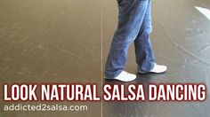 How to Look Natural Salsa Dancing (+playlist). Basic steps for beginners, both on 1 and on 2