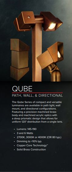 The Qube Series of compact and versatile luminaires are available in path light, wall mount, and directional configurations. Featuring a precision machined brass body and machined acrylic optics with a deep prismatic design that allows for uniform 120° distribution from a single lens.