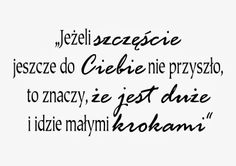 Szczęście Beautiful Words, Motto, Cardmaking, Quotations, Meant To Be, Thoughts, Humor, Sayings, Funny