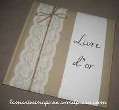 Beige and white lace wedding gold book: Announcement by la-mariee-inspir . Wedding Planner Book, Wedding Book, Lace Wedding, Wedding Day, Wedding White, Gold Book, 50th Wedding Anniversary, Wedding Crafts, Bookbinding