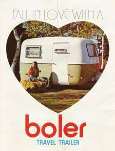 """""""fall in love with a boler travel trailer"""" vintage ad Mine is a I call it the green grape. Scamp Trailer, Tiny Trailers, Vintage Campers Trailers, Retro Campers, Cool Campers, Camper Trailers, Fiberglass Camper, Little Campers, Trailer Decor"""