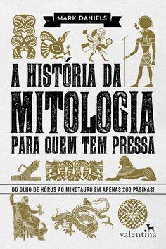 Profundamente pesquisado, conciso e didático, A HISTÓRIA DA MITOLOGIA PARA QUEM TEM PRESSA é uma jornada iluminadora pelo mundo fascinante da mitologia.  #livros #livro #capasdelivro #mitologia #valentina