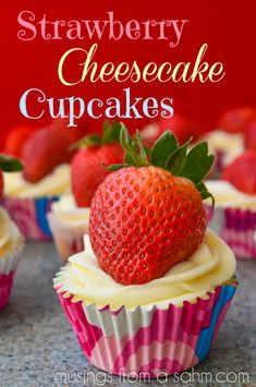 Strawberry Cheesecake Cupcakes recipe - delicious bites of strawberry cheesecake goodness wrapped up in a cupcake!