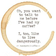 Living dangerously. Via @brendabill123. #coffee #coffeequotes