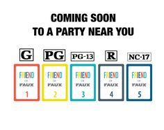 How far will you take it?  Friend or Faux is a modern party game for friends to laugh at life's funny but all-too-real moments