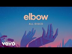 Elbow - All Disco (Official Audio) - YouTube