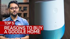 Top 5 reasons to buy a Google Home (and 3 not to)
