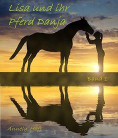 Lisa und ihr Pferd Danja: Band 1