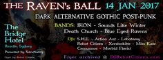 The Raven's Ball Sydney 2017 Australia Australian Gothic Goth Scene Dark Alternative Post Punk Darkwave Music Clubs Nights Nightclubs Club Night Bands Ikon of Melbourne Sounds Like Winter Death Church Josh Shipton Blue Eyed Ravens Flyers Flyers