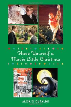 Have Yourself a Movie Little Christmas : Alonso Duralde