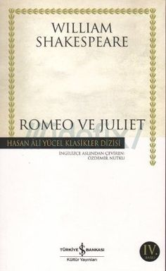 Roméo-et-Juliette-hasan-ali-yucel-classiques-william-shakespeare - KİTAPLARIM❤️❤️❤️ - Poesia William Shakespeare, Books To Read, My Books, Bookstagram, Book Recommendations, Book Lists, Book Worms, Literature, Sayings