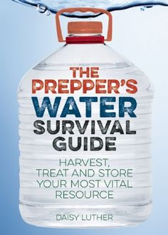 Get some serious life hacks with tips from The Prepper's Water Survival Guide.