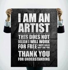 """thought my artist friends might identify with/appreciate this! """"I am an artist. This does not mean I will work for FREE. I have bills just like you! Thank you for understanding! Art Atelier, Motivational Quotes, Inspirational Quotes, Uplifting Quotes, Quotable Quotes, Quotes About Photography, Photography Humor, Photography Ideas, Photography Business"""