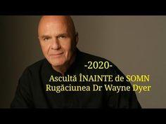 Ascultă înainte de somn   2020   Rugăciune Dr Wayne Dyer - YouTube Wayne Dyer, Meditation Quotes, Mindfulness Meditation, Pema Chodron, Byron Katie, Thich Nhat Hanh, Alan Watts, Strong Quotes, Oprah Winfrey