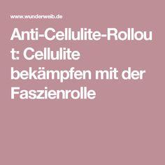 Anti-Cellulite-Rollout: Cellulite bekämpfen mit der Faszienrolle #AntiCellulite