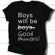 Boys Will Be Good Humans Relaxed Fit Tee - benefits Time's Up Feminist Men, Feminist Apparel, Feminist Shirt, Fan Shirts, Kids Boutique, Be A Nice Human, Types Of Fashion Styles, Baby Boy Outfits, Lounge Wear