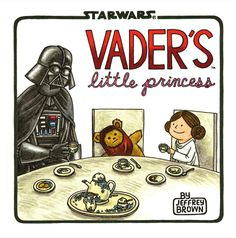 Vader's Little Princess, Jeffrey Brown's irresistibly adorable follow-up to the smash hit, Darth Vader and Son.