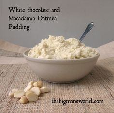 Healthy White Chocolate and Macadamia Oatmeal Pudding