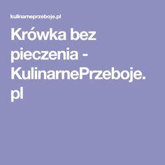 Krówka bez pieczenia - KulinarnePrzeboje.pl