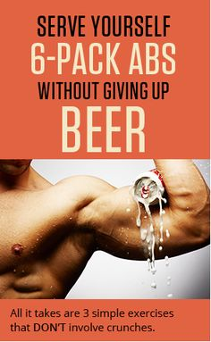 Serve yourself 6-pack abs without giving up beer