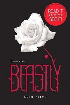 Beastly - Alex Finn..A modern take on Beauty and the Beast..although I enjoyed the movie the book is always so much better than the movie