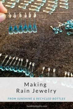 Making rain jewelry from sunshine and recycled bottles by Sundrop Jewelry  Read my interview with Tawny here!  https://www.jillwolcottknits.com/tawny-reynolds-sundrop-jewelry/ (scheduled via http://www.tailwindapp.com?utm_source=pinterest&utm_medium=twpin&utm_content=post150156661&utm_campaign=scheduler_attribution)
