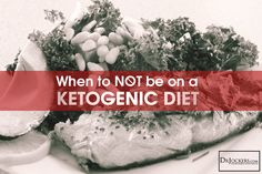 Learn about when a ketogenic diet would not be ideal. http://drjockers.com/when-not-to-be-on-a-ketogenic-diet/