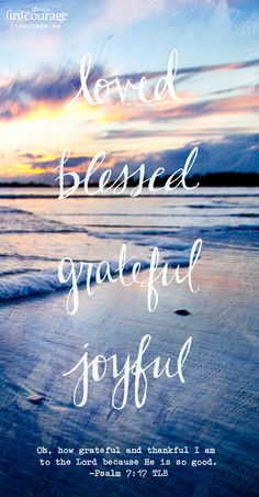 Loved, Blessed, Grateful, Joyful - Loved, Blessed, Grateful, Joyful - Daily Grace - dayspring.com