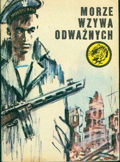 Morze wzywa odważnych, Włodzimierz Radziszewski, MON, 1979, http://www.antykwariat.nepo.pl/morze-wzywa-odwaznych-wlodzimierz-radziszewski-p-14828.html