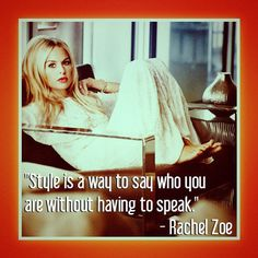 Fashion quote by Rachel Zoe. #nyfw