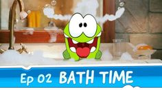 Giving Om Nom a bath turns into an adventure!