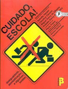 Cuidado, Escola! - Paulo Freire e Outros - Brasiliense