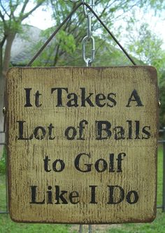 Truth!! Except when I know I'm gonna lose a ball I use one of the abandoned ones Brian has collected, and not my pink ones.