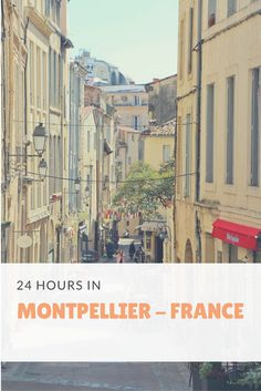 How to spend 24 hours in Montpellier with Tourist Exclusive #montpellier #france #24hoursin #touristexclusive