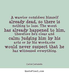 Image result for castaneda quotes warrior