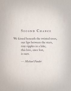"""Second Chance.....this should read...""""Our best and final chance."""" I love you"""