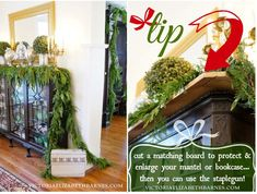 Use a board over your mantel to make decorating a little easier and a little more lush. | 51 Life-Saving Holiday Hacks That Are Borderline Genius