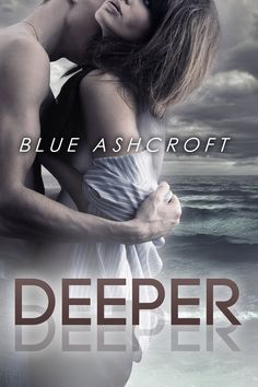 Deeper by Blue Ashcroft available free for limited time on Nook and Kindle
