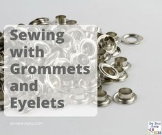 Sewing with grommets and eyelets: tips and projects https://so-sew-easy.com/sewing-with-grommets-eyelets/? #freepatterns #freetutorials #diy #soseweasy #learn