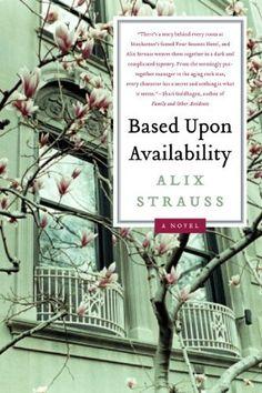 Based upon Availability by Alix Strauss: http://www.amazon.com/gp/product/B005MWS6ZM?ie=UTF8=1789=B005MWS6ZM=xm2=thereadingcov-20