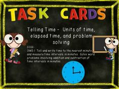 32 Telling Time Task Cards from SchoolTime on TeachersNotebook.com -  (10 pages)  - Telling Time  Task Cards- CCSS - 3.MD.1  This is a set of 32 task cards covering the skills of telling time to the nearest minute, elapsed time, and problem solving involving time. These cards are perfect for math stations, independent practice, and small