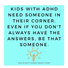 Inspirational quote about kids with ADHD, from the ADHD parenting website Raising the Blinds.