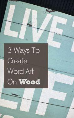 3+Ways+to+Create+Word+Art+On+Wood