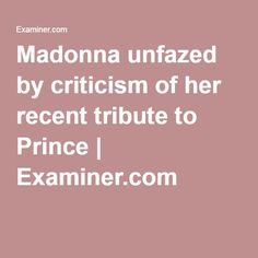 Madonna Unfazed by Criticism of Her Recent Tribute to Prince  http://www.examiner.com/article/madonna-unfazed-by-criticism-of-her-recent-tribute-to-prince   Madonna is completely unfazed by the widespread criticism of her tribute to Prince at the recent Billboard Awards. She seems unconcerned that her tribute to the Purple One was a big disappointment to his fans.   Details at link above. #Prince #Madonna #StevieWonder #PurpleRain #BillboardAwards