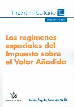 Los regímenes especiales del Impuesto sobre el Valor Añadido / María Ángeles Guervós Maíllo. -  Valencia : Tirant lo Blanch, 2014